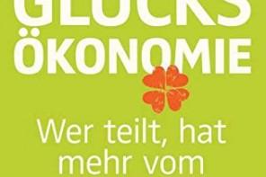 Glücksökonomie: Wer teilt hat mehr vom Leben